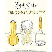 30 Minute Cookbook by Nigel Slater (2006-11-28)