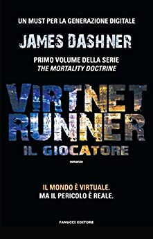 VirtNet Runner - Il giocatore: 1 (Fanucci Narrativa) di [Dashner, James]