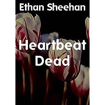 Heartbeat Dead (Irish Edition)