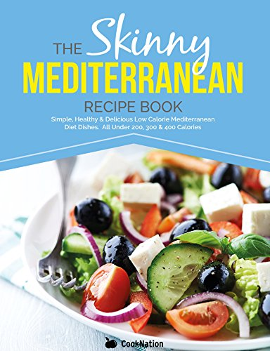 The skinny mediterranean recipe book simple healthy delicious enjoy this book and over 1 million titles and thousands of audiobooks on any device with kindle unlimited forumfinder Choice Image