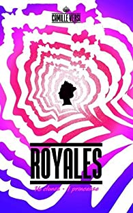 Royales : 16 clones, 1 princesse par Camille Versi
