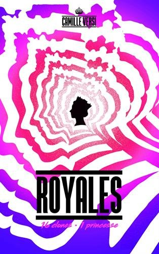 Royales: 16 clones, une princesse
