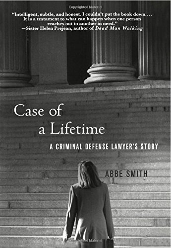 Case of a Lifetime: A Criminal Defense Lawyer's Story Reprint edition by Smith, Abbe (2009) Paperback