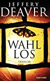 Wahllos: Thriller (Kathryn-Dance-Thriller, Band 4)