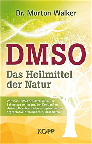DMSO – Das Heilmittel der Natur:...