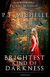 Brightest Kind of Darkness by P. T. Michelle (December 01,2011)