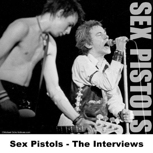 Sex Pistols - The Interviews