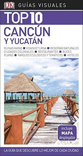Guía Visual Top 10 Cancún y Yucatán: La guía que descubre lo mejor de cada ciudad (GUIAS TOP10) Cancun El Grande