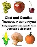 Deutsch-BulgarischObst und Gemüse Zweisprachiges Bilderwörterbuchfür Kinder (FreeBilingualBooks.com)