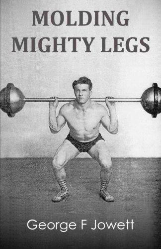Molding Mighty Legs: (Original Version, Restored) por George F Jowett