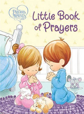 [Precious Moments: Little Book of Prayers] (By: Thomas Nelson) [published: September, 2013]