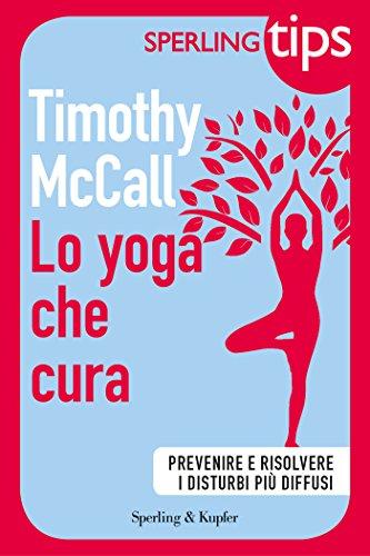 Lo yoga che cura - SPERLING TIPS: Prevenire e risolvere i ...