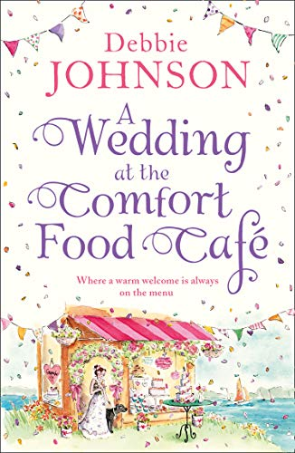 A Wedding at the Comfort Food Cafe by Debbie Johnson