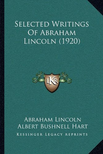 Selected Writings of Abraham Lincoln (1920)