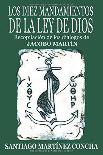 Descargar Libro LOS DIEZ MANDAMIENTOS DE LA LEY DE DIOS. Recopilación de los diálogos de JACOBO MARTÍN de JACOBO MARTÍN / SANTIAGO MARTÍNEZ