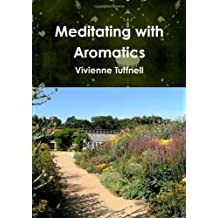 Meditating With Aromatics by Vivienne Tuffnell (2011-12-07)