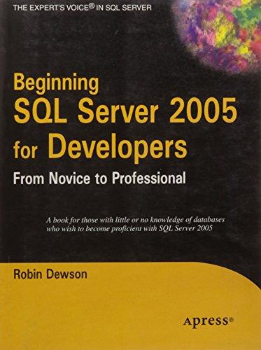 Beginning SQL Server 2005 for Developers: From Novi