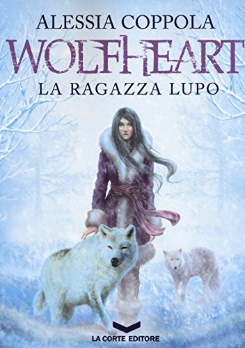 Wolfheart. La ragazza lupo