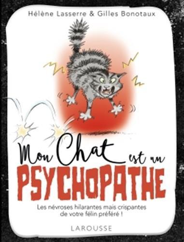 Mon chat est un psychopathe par Gilles Bonotaux