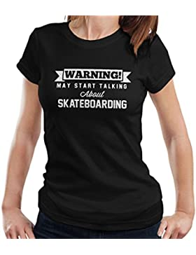 Warning May Start Talking About Skateboarding Women's T-Shirt