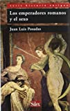 Los emperadores romanos y el sexo (Serie Historia Antigüa)