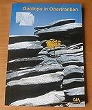 Geotope in Oberfranken (Erdwissenschaftliche Beiträge zum Naturschutz) -