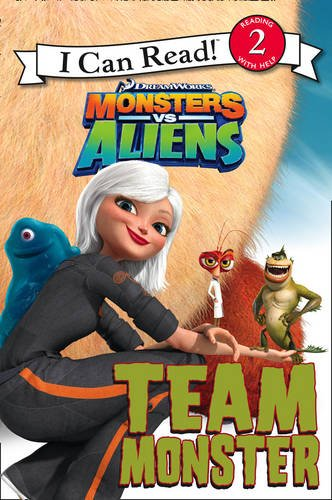 Monsters Vs Aliens – Team Monster: I Can Read!: Bk. 2