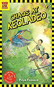 Chaos at Keoladeo: The National Park Explorers Book #1