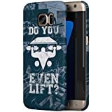 Do You Even Lift? Samsung Galaxy S7 EDGE SnapOn Hard Plastic Phone Protective Case Cover