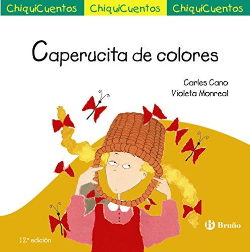 Caperucita de colores (Castellano - A Partir De 3 Años - Cuentos - Chiquicuentos) por Carles Cano