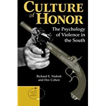 (CULTURE OF HONOR: THE PSYCHOLOGY OF VIOLENCE IN THE SOUTH) BY Nisbett, Richard E.(Author)Paperback Feb-1996