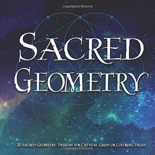 Sacred Geometry: 25 Sacred Geometry Designs for Crystal Grids or Coloring Pages Journal Notebook (Halloween Sweet Bäume)