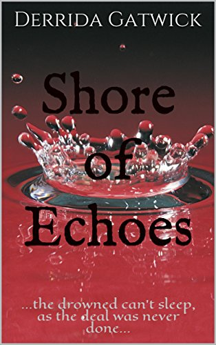 Shore of Echoes: ...the drowned can't sleep, as the deal was never done... (Kindle Publishing Series Book 1) (English Edition)