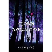 Clown Apocalypse: A Novel (Girl Clown Hatchet Suspense Series Book 3)