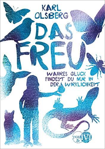 Buchseite und Rezensionen zu 'Das Freu: Wahres Glück findest du nur in der Wirklichkeit' von Karl Olsberg