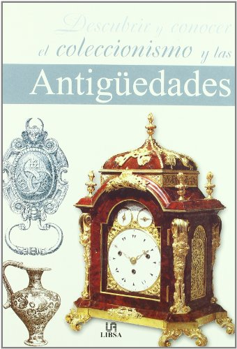 Descubrir y conocer el coleccionismo y las antiguedades/ Discover and Know of Collectables and Antiques par DIAZ