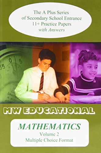Mathematics  (multiple Choice Format): The A Plus Series of Secondary School Entrance 11+ Practice Papers (with Answers): v. 2 (A Plus Mathematics)