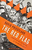 The Red Flag: Communism and the Making of the Modern World by David Priestland (2010-08-05)