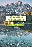A la découverte des sentiers de la Géologie - Plus de 100 sites naturels à découvrir