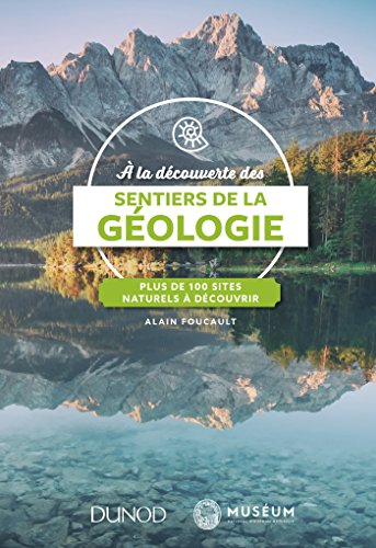 A la dcouverte des sentiers de la Gologie - Plus de 100 sites naturels  dcouvrir