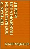 ERP Baan IV Documentation Transportation Module (English Edition)