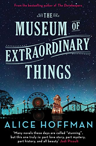The Museum of Extraordinary Things por Alice Hoffman