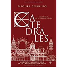 Catedrales : las biografías desconocidas de los grandes templos de España (Historia Divulgativa)