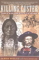 Killing Custer: The Battle of the Little Bighorn and the Fate of the Plains