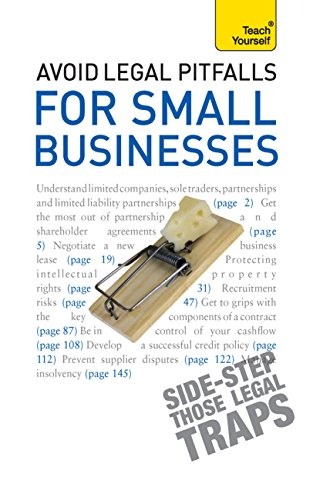 Avoid Legal Pitfalls for Small Businesses: An essential reference guide to law and litigation for SMEs (Teach Yourself)