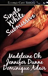 Single White Submissive by Jennifer Dunne (2006-04-30)