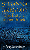 The Butcher Of Smithfield: 3 (Adventures of Thomas Chaloner)