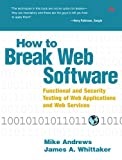 Image de How to Break Web Software: Functional and Security Testing of Web Applications and Web Services