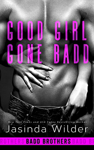 Good Girl Gone Badd: Volume 4 (The Badd Brothers)