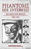 Phantome der Unterwelt: Das Haus der Qualen und andere amerikanische Mord- und Kriminalfälle (1897–1927) Von Sheriffs